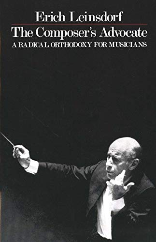 The Composer's Advocate: A Radical Orthodoxy for Musicians: A Radical Orthodoxy for Musicans
