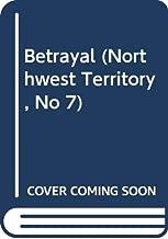 Betrayal (Northwest Territory, No 7)
