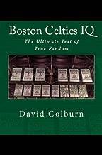Boston Celtics IQ: The Ultimate Test of True Fandom (Volume I)