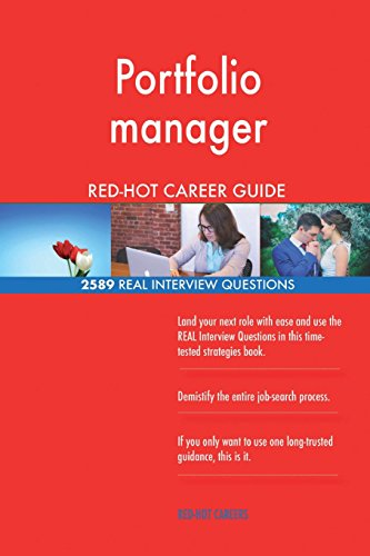 Portfolio manager RED-HOT Career Guide; 2589 REAL Interview Questions