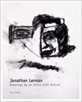 Jonathan Lerman: Drawings by an Artist With Autism
