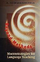 Beyond Methods: Macrostrategies for Language Teaching (Yale Language Series)