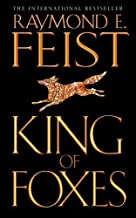 King of Foxes (Conclave of Shadows, Book 2) by Feist, Raymond E. [07 February 2005]