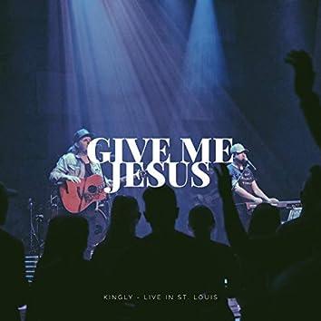 Give Me Jesus  [feat. Logan Miller & John Strandell]
