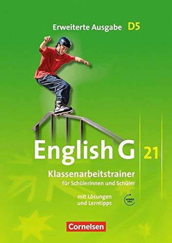 English G 21 - Erweiterte Ausgabe D / Band 5: 9. Schuljahr - Klassenarbeitstrainer mit Lösungen und Audio-Materialien