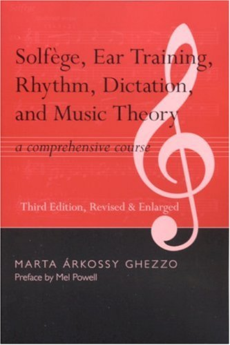 Solfege, Ear Training, Rhythm, Dictation, and Music Theory: A Comprehensive Course
