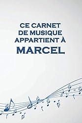 Ce carnet de musique appartient à Marcel: Cahier de partitions: Papier manuscrit / 12 portées par page / idée cadeau