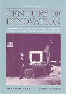 Century of Innovation: A History of European and American Theatre and Drama Since the Late Nineteenth Century (2nd Edition)