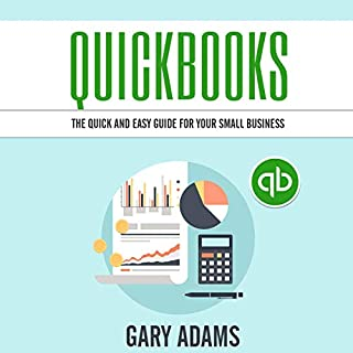 Quickbooks: The Quick and Easy Quickbooks Guide for Your Small Business - Accounting and Bookkeeping audiobook cover art