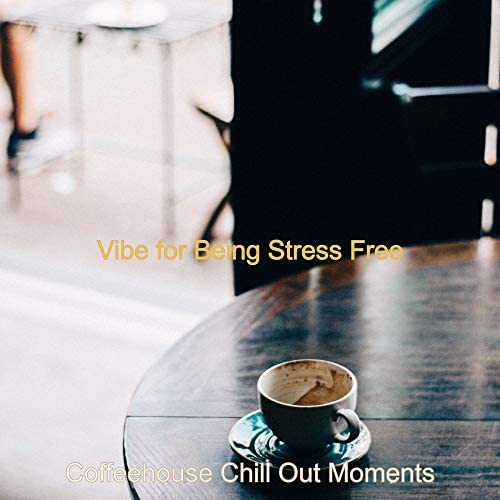 Coffeehouse Chill Out Moments