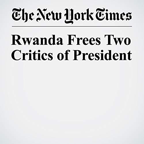 Rwanda Frees Two Critics of President copertina