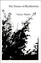 The Silence of Blackberries by Victor Depta (1999-01-06)