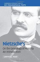Nietzsche's 'On the Genealogy of Morality': An Introduction (Cambridge Introductions to Key Philosophical Texts) by Lawrence J. Hatab(2008-10-20)
