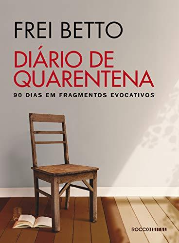Diário de quarentena: 90 dias em fragmentos evocativos