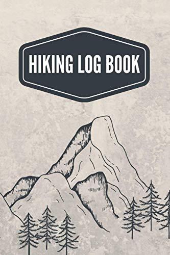 Hiking Log Book: Trail Log Book, Hiker's Journal, Hiking Journal, Keep Track Of Hikes, Hiking Gift For Adventure Lovers. (Hiking Log Books)