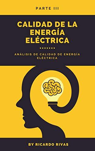 Calidad de la energía eléctrica: Análisis de calidad de energía eléctrica (PARTE III nº 3)