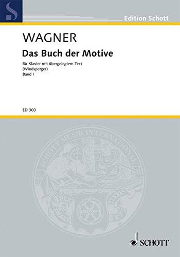 Das Buch der Motive: aus Opern und Musikdramen Richard Wagners. Band 1. Klavier (mit Text). (Edition Schott)