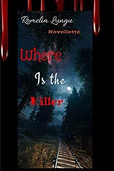 Where is the killer by [Romelia Lungu]