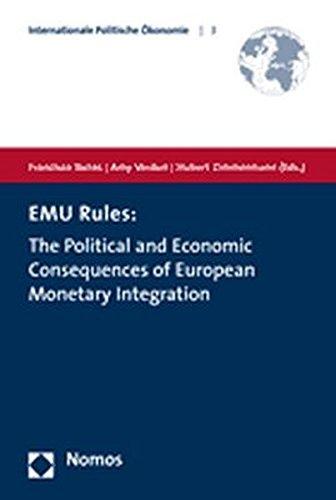 EMU Rules: The Political and Economic Consequences of European Monetary Integration (Internationale Politische Okonomie)