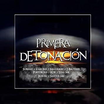 Primera detonación (feat. Pablo Torres, Izanisai, Marmagic, Jota Brother, Portdecris, Kdr, Jezreel & Santos MC)