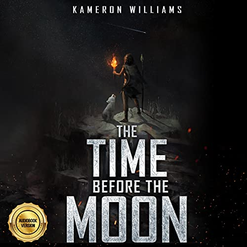 The Time Before the Moon Audiobook By Kameron Williams cover art