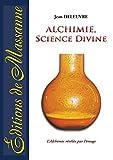 Alchimie, science divine - L'alchimie révélée par l'image