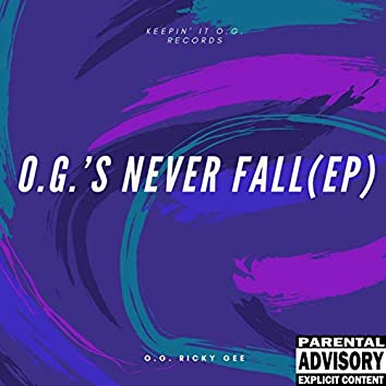 O.G.'s Never Fall (EP)