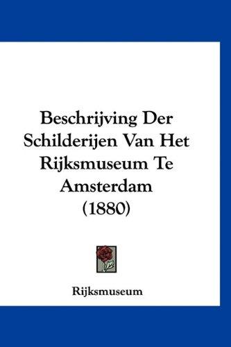 Beschrijving Der Schilderijen Van Het Rijksmuseum Te Amsterdam (1880)