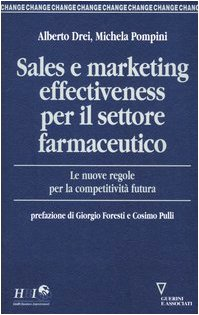 Sales e marketing effectiveness per il settore farmaceutico. Le nuove regole per la competitività futura