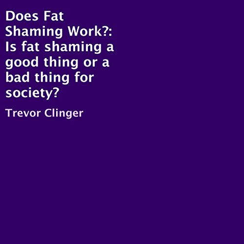 Does Fat Shaming Work? audiobook cover art