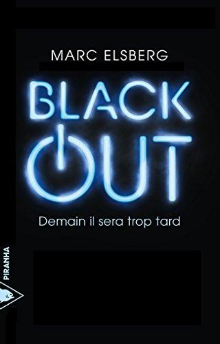 Black-out: Demain il sera trop tard (PIRANHA) (French Edition)