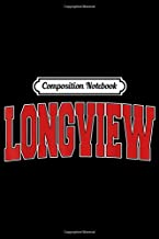 Composition Notebook: LONGVIEW WA WASHINGTON Varsity Style USA Vintage Sports Journal/Notebook Blank Lined Ruled 6x9 100 Pages