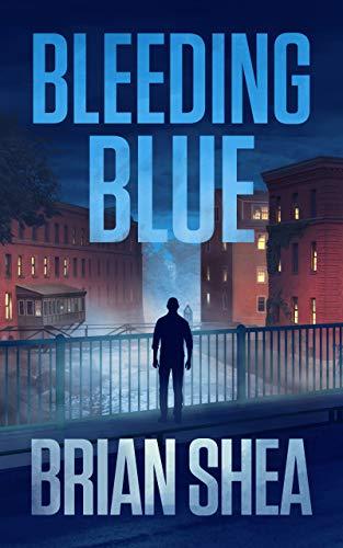 Bleeding Blue (Boston Crime Thriller Book 2) by [Brian Shea]