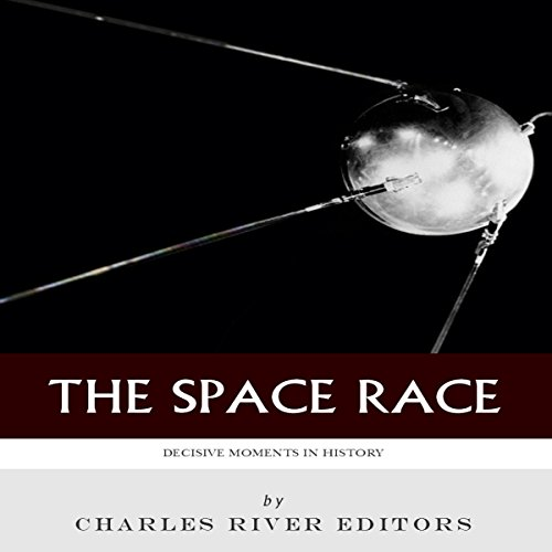 Decisive Moments in History: The Space Race audiobook cover art