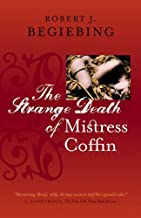 The Strange Death of Mistress Coffin (Hardscrabble Books--Fiction of New England) by Robert J. Begiebing (2012-08-14)