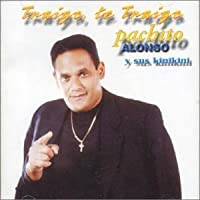 Traigo Te Traigo by Pachito Alonso (2002-01-01)