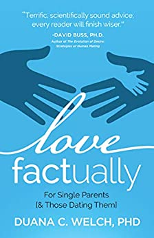 Love Factually for Single Parents: [& Those Dating Them] by [Duana Welch]