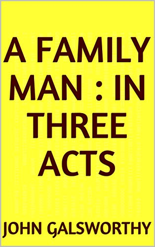 A Family Man : in three acts (English Edition)