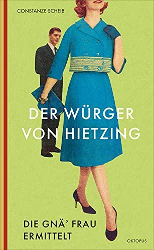 Der Würger von Hietzing: Die Gnä' Frau ermittelt