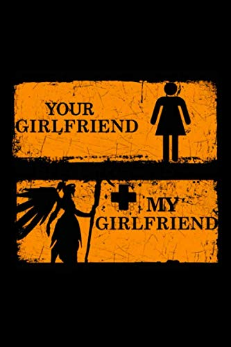 Your Girlfriend My Girlfriend Notebook: (110 Pages, Lined paper, 6 x 9 size, Soft Glossy Cover)