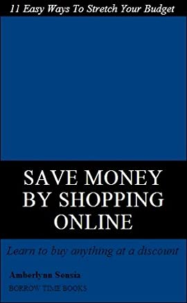 Save Money Shopping Online - 11 Easy Ways to Stretch Your Budget - Borrow Time Books