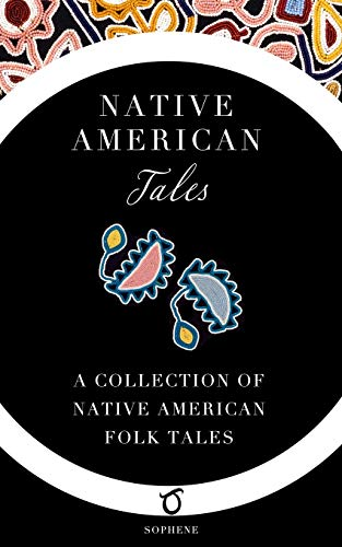 Compare Textbook Prices for Native American Tales: A Collection of Native American Folk Tales  ISBN 9781925937176 by Larned, W. T.,Sophene,Mooney, James