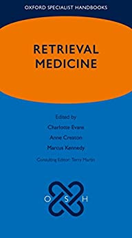 [Dr. Charlotte Evans, Associate Professor Anne Creaton, Dr. Marcus Kennedy, Dr. Terry Martin]のRetrieval Medicine (Oxford Specialist Handbooks) (English Edition)