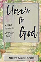 Closer to God: Simple Methods, Starting Today