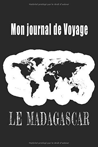 Mon Journal de Voyage Le Madagascar: Carnet de voyage avec différentes checklist pour vous aider à réussir votre voyage, 121 pages au format A158