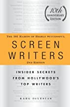 By Karl Iglesias The 101 Habits of Highly Successful Screenwriters, 10th Anniversary Edition: Insider Secrets from Ho (Second Edition) [Paperback]