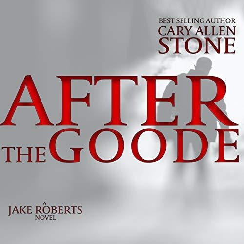 After the Goode: A Jake Roberts Novel audiobook cover art