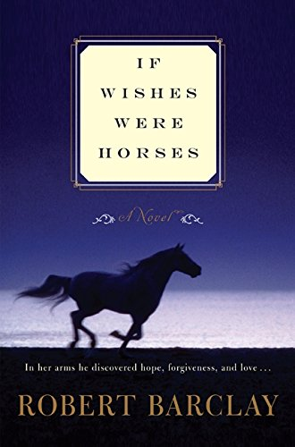 Image of If Wishes Were Horses: A Novel