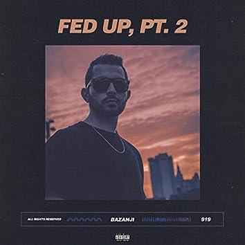 Fed Up, Pt. 2
