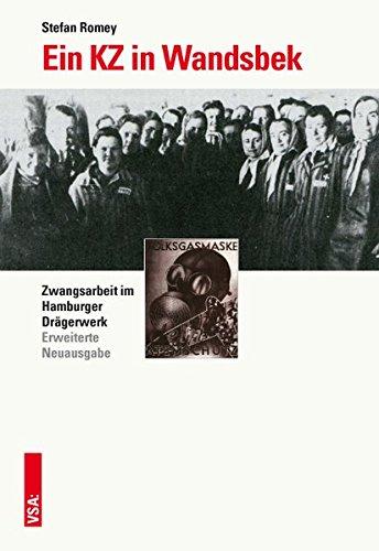 Ein KZ in Wandsbek: Zwangsarbeit im Hamburger Drägerwerk